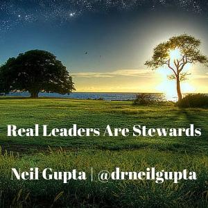 Leaders are StewardsNeil Gupta - @drneilgupta (3)